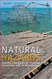 Natural Hazards : Earth's Processes as Hazards, Disasters, and Catastrophes, Keller, Edward A. and DeVecchio, Duane E., 0321939964