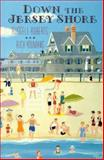 Down the Jersey Shore : A Historical Tour, Roberts, Russell and Youmans, Richard, 0813519969