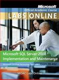 MOAC Labs Online for Exam 70-432 : Microsoft SQL Server 2008 Implementation and Maintenance, Microsoft Official Academic Course, 1118129962