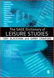 The SAGE Dictionary of Leisure Studies, Blackshaw, Tony and Crawford, Garry, 1412919967