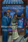 When He's Only into Himself ..., Ella Scott, 1434319962