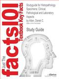 Studyguide for Histopathology Specimens : Clinical, Pathological and Laboratory Aspects by Derek C. Allen, Isbn 9780857296726, Cram101 Textbook Reviews and Allen, Derek C., 1478429968