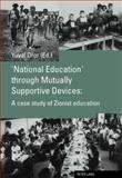 'National Education' Through Mutually Supportive Devices : A Case Study of Zionist Education, Deror, Yuval, 3039109960