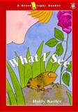 What I See, Holly Keller, 0152019960