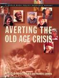 Averting the Old Age Crisis : Policies to Protect the Old and Promote Growth, James, Estelle and World Bank Center Staff, 0195209966
