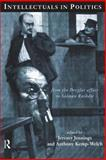 Intellectuals in Politics : From the Dreyfus Affair to the Rushdie Rushdie, , 0415149967