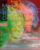Model of Human Occupation : Theory and Application, Kielhofner, Gary, 0781769965