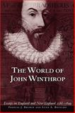 The World of John Winthrop : England and New England, 1588-1649, , 0934909962