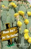 Please Don't Pet the Cactus, Smith, Linda C., 1411609964