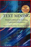 Text Mining : Predictive Methods for Analyzing Unstructured Information, Weiss, Sholom M. and Indurkhya, Nitin, 1441929967