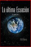 La úLtima EcuacióN, A. W. Norris, 1463329962