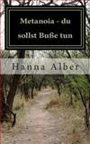 Metanoia - du Sollst Buße Tun, Hanna Alber, 1493719963