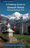 A Trekking Guide to Ganesh Himal, Siân Pritchard-Jones and Bob Gibbons, 1494709961