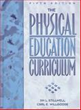 The Physical Education Curriculum, Stillwell, Jim L. and Willgoose, Carl E., 0132969971