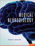 Medical Neurobiology, Mason, Peggy, 0195339975