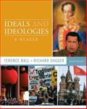 Ideals and Ideologies : A Reader, Ball, Terence and Dagger, Richard, 0205779972