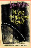 The Sense and Non-Sense of Revolt : The Powers and Limits of Psychoanalysis, Kristeva, Julia, 0231109970