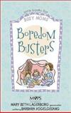 Boredom Busters, Mary Beth Lagerborg and Sandy Vogelgesang, 0310239974