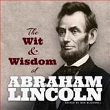 The Wit and Wisdom of Abraham Lincoln, Abraham Lincoln, 0486499979