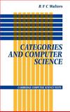 Categories and Computer Science, Walters, R. F., 0521419972