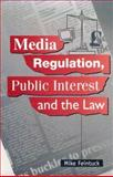 Media Regulation, Public Interest and the Law, Feintuck, Mike, 0748609970