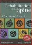 Rehabilitation of the Spine : A Practitioner's Manual, Liebenson, Craig, 0781729971