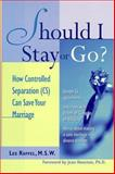 Should I Stay or Go? : How Controlled Separation (CS) Can Save Your Marriage, Raffel, Lee, 0809229978