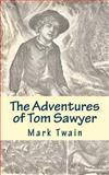 The Adventures of Tom Sawyer, Mark Twain, 1493779974
