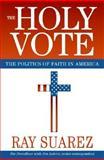 The Holy Vote, Ray Suarez, 0060829974