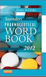 Saunders Pharmaceutical Word Book 2012, Drake, Ellen and Drake, Randy, 1437709974