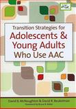 Transition Strategies for Adolescents and Young Adults Who Use AAC, , 155766997X