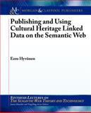 Publishing and Using Cultural Heritage Linked Data on the Semantic Web, Eero Hyvönen, 1608459977