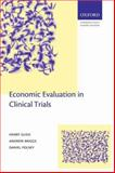 Economic Evaluation in Clinical Trials, Glick, Henry A. and Doshi, Jalpa A., 019852997X