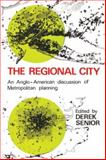 The Regional City : An Anglo-American Discussion of Metropolitan Planning, , 0202309975