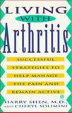 Living with Arthritis, Harry Shen and Cheryl Solimini, 0452269970