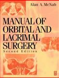 The Manual of Orbital and Lacrimal Surgery, McNab, Alan A., 0750639970