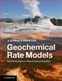 Geochemical Rate Models : An Introduction to Geochemical Kinetics, Rimstidt, J. Donald, 110702997X