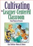 Cultivating the Learner-Centered Classroom : From Theory to Practice, Tollefson, Kaia and Osborn, Monica K., 1412949971
