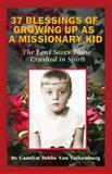 37 Blessings of Growing up As a Missionary Kid, Carolyn Van Valkenburg, 1499179979