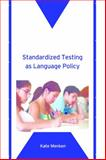 English Learners Left Behind : Standardized Testing As Language Policy, Menken, Kate, 1853599972