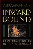 Inward Bound, Abraham Pais, 0198519974