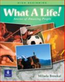 What a Life! Stories of Amazing People, Broukal, Milada, 0201619970
