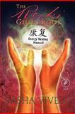 The Reiki Guidebook, Sasha Vivelo, 0982909977
