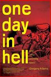 One Day in Hell, Gregory Adams, 1492139971