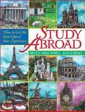 Study Abroad : How to Get the Most Out of Your Experience, Dowell, Michele-Marie and Mirsky, Kelly P., 0130499978