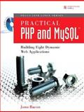 Practical PHP and MySQL : Building Eight Dynamic Web Applications, Bacon, Jono, 0132239973