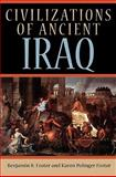 Civilizations of Ancient Iraq, Foster, Benjamin R. and Foster, Karen Polinger, 0691149976