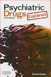Psychiatric Drugs Explained, Healy, David, 0702029971