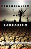 Ecosocialism or Barbarism, Jane Kelly, 0902869973