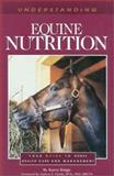 Understanding Equine Nutrition, Karen Briggs, 093904997X